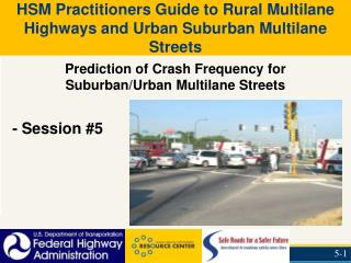 Prediction of Crash Frequency for Suburban/Urban Multilane Streets