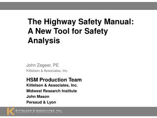 The Highway Safety Manual: A New Tool for Safety Analysis