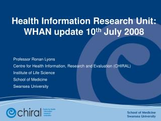 Health Information Research Unit: WHAN update 10 th  July 2008
