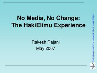 No Media, No Change: The HakiElimu Experience