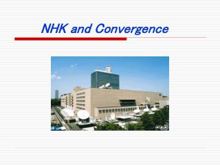 NHK and Convergence
