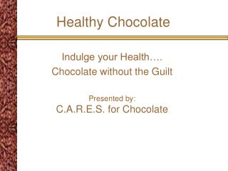 Healthy Chocolate
