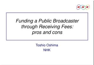 Funding a Public Broadcaster through Receiving Fees:  pros and cons