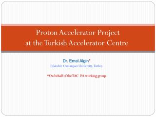 Proton Accelerator Project  at the Turkish Accelerator Centre