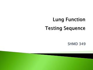 Lung Function Testing Sequence