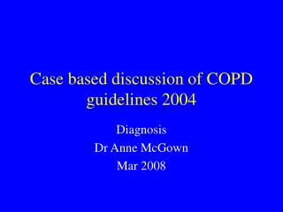 Case based discussion of COPD guidelines 2004