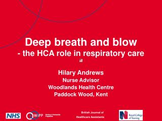 Deep breath and blow - the HCA role in respiratory care