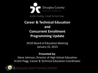 Career & Technical Education and Concurrent Enrollment Programming Update
