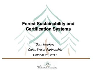 Forest Sustainability and Certification Systems