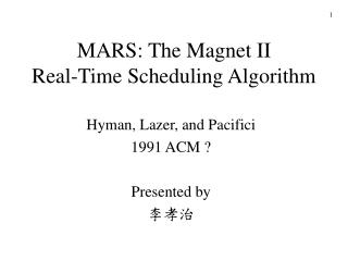 MARS: The Magnet II Real-Time Scheduling Algorithm