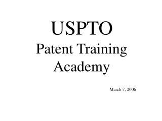 USPTO Patent Training Academy