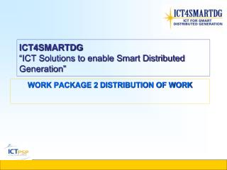 "ICT4SMARTDG ""ICT Solutions to enable Smart Distributed Generation"""