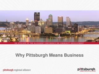 Why Pittsburgh Means Business