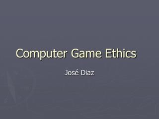 Computer Game Ethics