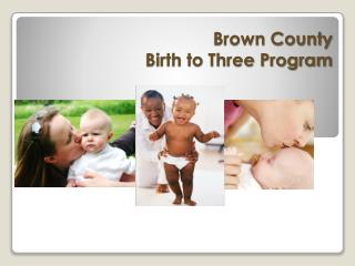 Brown County  Birth to Three Program