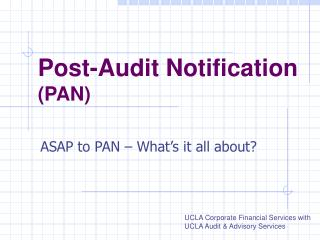 Post-Audit Notification  (PAN)