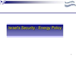 Israel's Security - Energy Policy