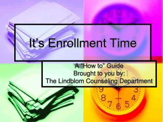 It's Enrollment Time