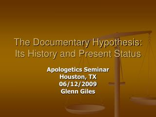 The Documentary Hypothesis:  Its History and Present Status