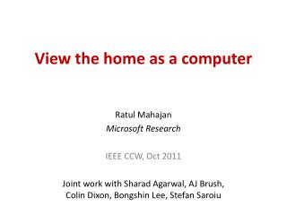 View the home as a computer