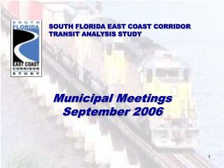 SOUTH FLORIDA EAST COAST CORRIDOR TRANSIT ANALYSIS STUDY