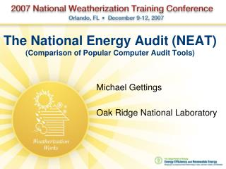 The National Energy Audit (NEAT) (Comparison of Popular Computer Audit Tools)