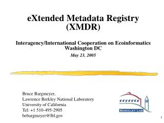 eXtended Metadata Registry (XMDR) Interagency/International Cooperation on Ecoinformatics
