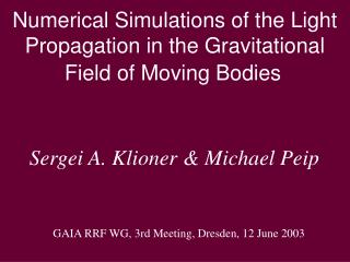 Numerical Simulations of the Light  Propagation in the Gravitational  Field of Moving Bodies
