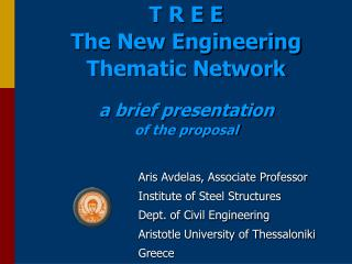T R E E The New Engineering Thematic Network a brief presentation of the proposal