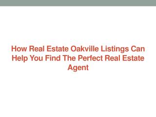 How real estate Oakville listings can help you find the perf
