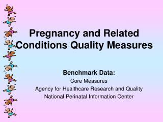 Pregnancy and Related Conditions Quality Measures