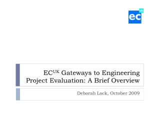 EC UK  Gateways to Engineering Project Evaluation: A Brief Overview