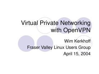 Virtual Private Networking with OpenVPN