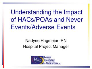 Understanding the Impact of HACs/POAs and Never Events/Adverse Events