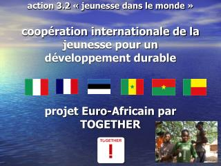 Association coordinatrice: TogetherFrance Réseau pan-Européen d'associations de jeunesse