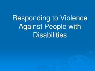 Responding to Violence Against People with Disabilities