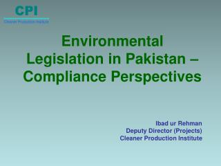 Environmental  Legislation in Pakistan –  Compliance Perspectives