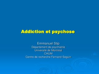 Addiction et psychose