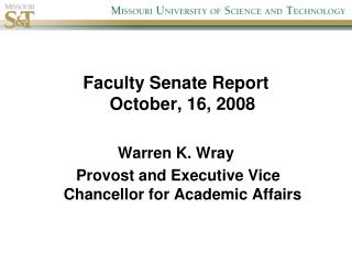 Faculty Senate Report October, 16, 2008 Warren K. Wray