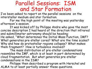 Parallel Sessions:  ISM  and Star Formation