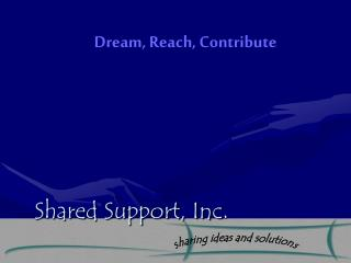 Shared Support, Inc .