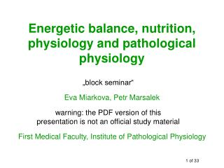 Energetic balance, nutrition, physiology and pathological physiology