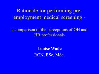 Louise Wade RGN, BSc, MSc,