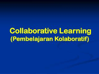 Collaborative Learning (Pembelajaran Kolaboratif)