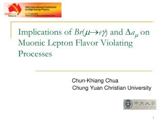 Implications  of  Br ( m  e g )  and  D a m on  Muonic  Lepton Flavor Violating Processes