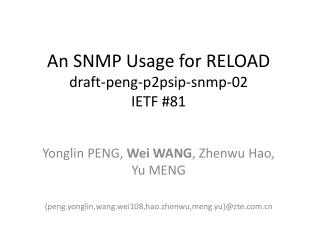 An SNMP Usage for RELOAD draft-peng-p2psip-snmp-02 IETF #81