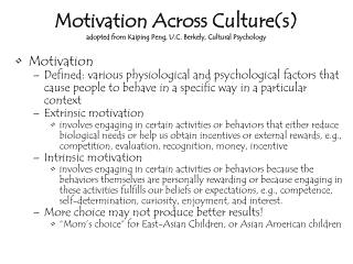 Motivation Across Culture(s) adopted from Kaiping Peng, U.C. Berkely, Cultural Psychology