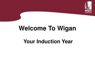 Welcome To Wigan  Your Induction Year