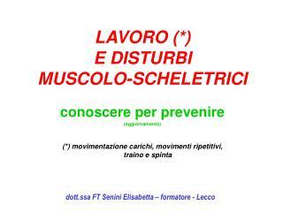 LAVORO (*)  E DISTURBI  MUSCOLO-SCHELETRICI
