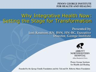 Why Integrative Health Now:  Setting the Stage for Transformation